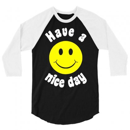 Have A Nice Day 3/4 Sleeve Shirt Designed By Nugraha