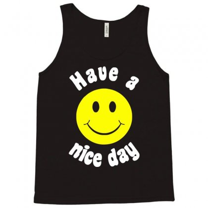Have A Nice Day Tank Top Designed By Nugraha