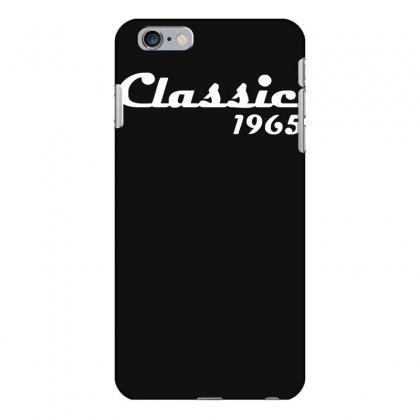 Made In 1965classic Mens 50th Birthday Gift Dad 50 Yearpresent Iphone 6 Plus/6s Plus Case Designed By Nugraha