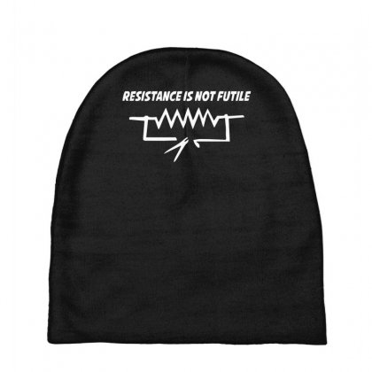Resistance Is Not Futile Funny Star Electrician Wars Trek Cool Baby Beanies Designed By Nugraha