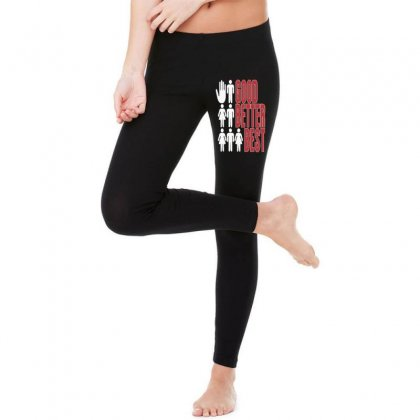Rude Good Better Best, Ideal Birthday Gift Or Present Legging Designed By Nugraha