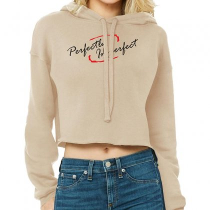 Perfect Imperfect Cropped Hoodie Designed By Designisfun