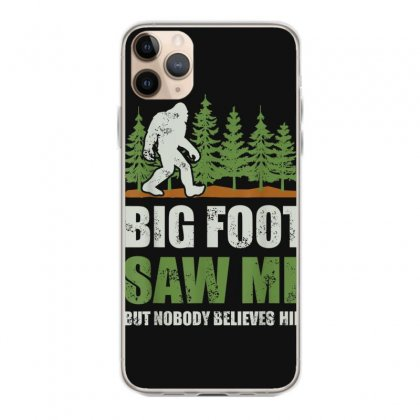 Bigfoot T Shirt Bigfoot Saw Me But Nobody Believes Him Shirt T Shirt Iphone 11 Pro Max Case Designed By Cuser1744