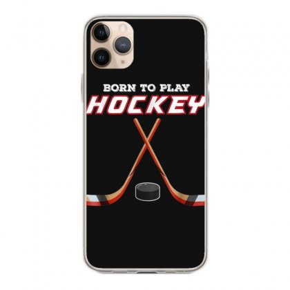 Born To Play Hockey T Shirt, For Love Of The Sport Tshirt Iphone 11 Pro Max Case Designed By Cuser1744