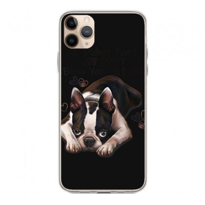 Boston Terrier Shirt, I Didn't Fart My Butt Blew You A Kiss Iphone 11 Pro Max Case Designed By Cuser1744