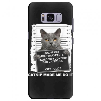 Catnip Made Me Do It Funny Cat Tee T Shirt Samsung Galaxy S8 Plus Case Designed By Cuser1744