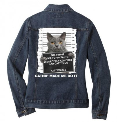Catnip Made Me Do It Funny Cat Tee T Shirt Ladies Denim Jacket Designed By Cuser1744
