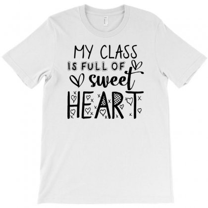 My Class Is Full Of Sweet Heart For Light T-shirt Designed By Sengul