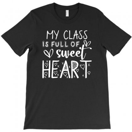 My Class Is Full Of Sweet Heart For Dark T-shirt Designed By Sengul