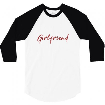 Girlfriend 3/4 Sleeve Shirt Designed By Chris Ceconello