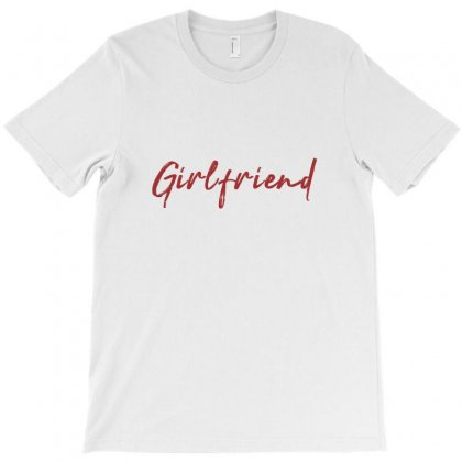 Girlfriend T-shirt Designed By Chris Ceconello