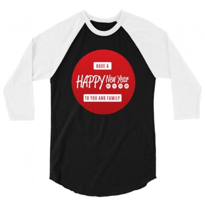 Happy New Year To You 3/4 Sleeve Shirt Designed By Acoy