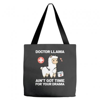Doctor Llama Ain't Got Time For Your Drama Tote Bags Designed By Kakashop