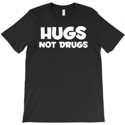 Hugs Not Drugs Funny Printed T-shirt Designed By Nugraha