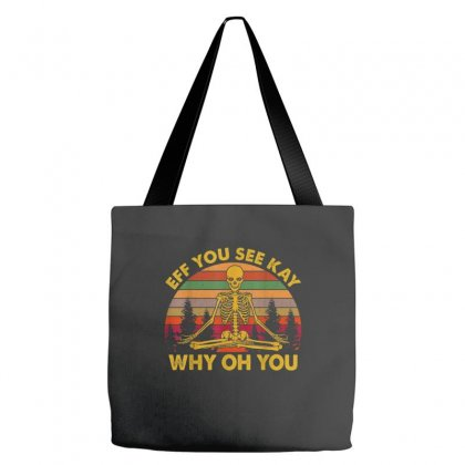 Eff You See Kay Why Oh You Sugar Skull Yoga Lover Tote Bags Designed By Kakashop