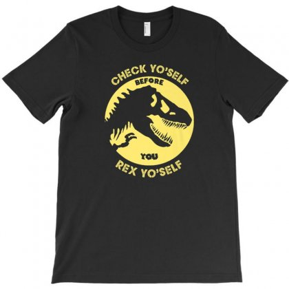 Check Yo'self Before You Rex Yo'self Funny T Rex T Shirt T-shirt Designed By Ursulart