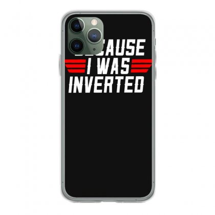 Because I Wae Invarted Top Gun Iphone 11 Pro Case Designed By Aheupote