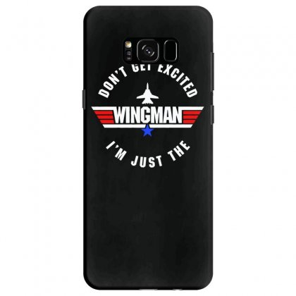 Dont Get Excited I'm Just The Wingman Samsung Galaxy S8 Case Designed By Aheupote