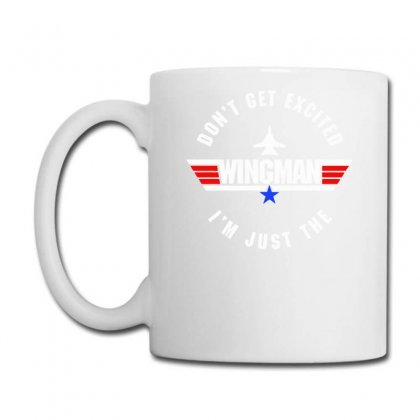Dont Get Excited I'm Just The Wingman Coffee Mug Designed By Aheupote
