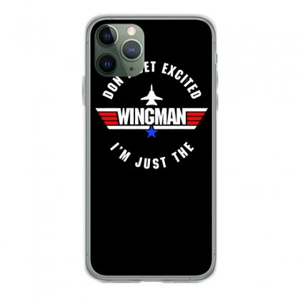 Dont Get Excited I'm Just The Wingman Iphone 11 Pro Case Designed By Aheupote