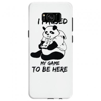 I Paused My Game To Be Here Samsung Galaxy S8 Case Designed By Aheupote