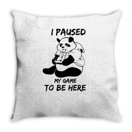 I Paused My Game To Be Here Throw Pillow Designed By Aheupote