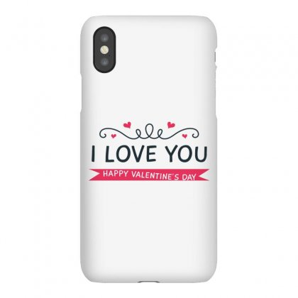 I Love You, Happy Valentines Day Iphonex Case Designed By Estore