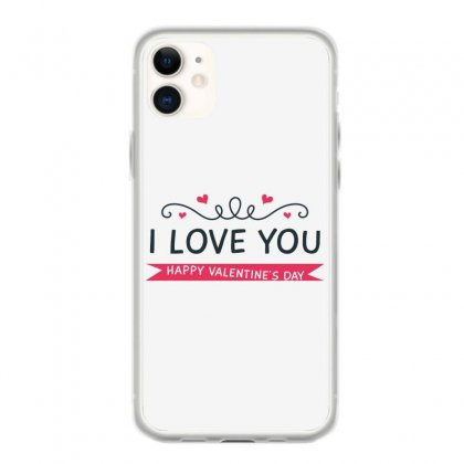 I Love You, Happy Valentines Day Iphone 11 Case Designed By Estore