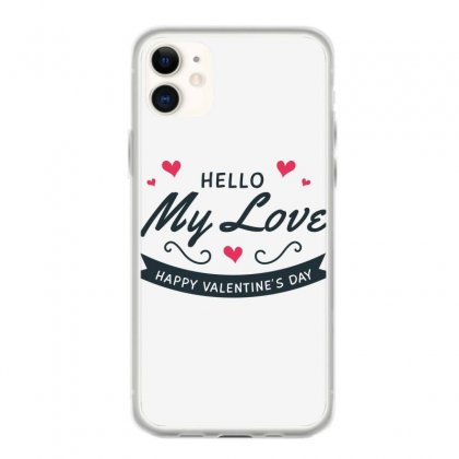 My Love, Happy Valentines Day Iphone 11 Case Designed By Estore