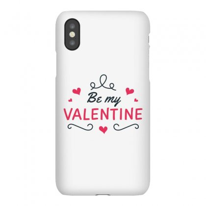 Be My Valentine Iphonex Case Designed By Estore
