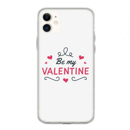 Be My Valentine Iphone 11 Case Designed By Estore