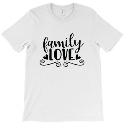 Family Love T-shirt Designed By Danz Blackbirdz