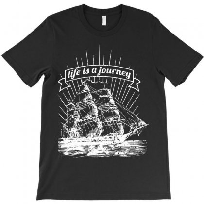 Life Is A Journey T-shirt Designed By Estore