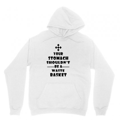 Words Your Stomach Should Not A Waste Basket Unisex Hoodie Designed By Jack14