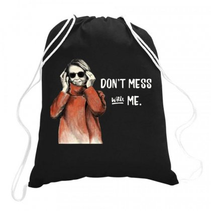 Don't Mess With Nancy Pelosi Political   For Dark Drawstring Bags Designed By Joe Art