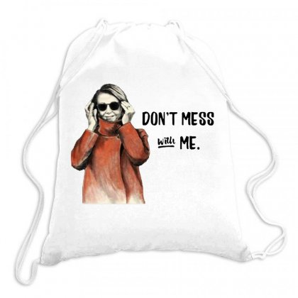 Don't Mess With Nancy Pelosi Political   For Light Drawstring Bags Designed By Joe Art