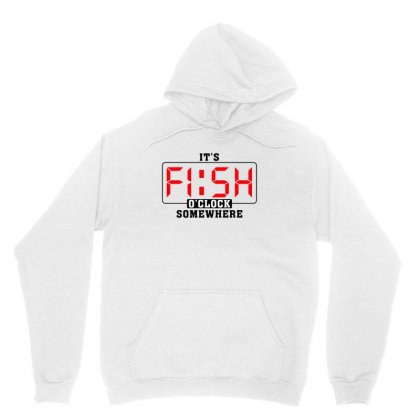 It's Fish O'clock Somewhere For Light Unisex Hoodie Designed By Gurkan