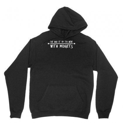 I've Had It Up To Here With Midgets Unisex Hoodie Designed By Ronandi