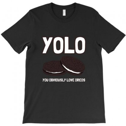 You Obviously Love Oreos T-shirt Designed By Acoy