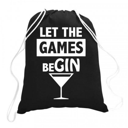 Let The Games Begin Drawstring Bags Designed By Bon T-shirt