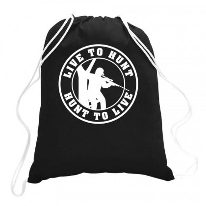 Live To Hunt Drawstring Bags Designed By Bon T-shirt