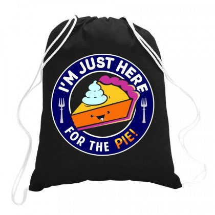 I'm Just Here For The Pie Drawstring Bags Designed By Joo Joo Designs