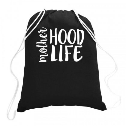 Mother Hood Life Drawstring Bags Designed By Bon T-shirt