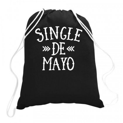 Single De Mayo Drawstring Bags Designed By Bon T-shirt