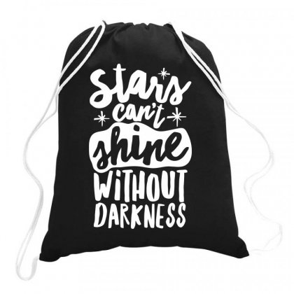 Stars Can't Shine Darkness Drawstring Bags Designed By Bon T-shirt