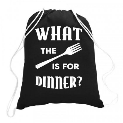 What The Fork Is For Dinner Drawstring Bags Designed By Bon T-shirt