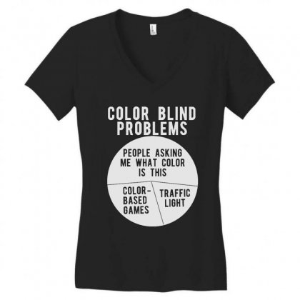 Color Blind Problems People Asking Me What Color Is This Women's V-neck T-shirt Designed By Joo Joo Designs