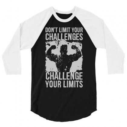 Don't Limit Your Challenges Challenge Your Limits 3/4 Sleeve Shirt Designed By Joo Joo Designs