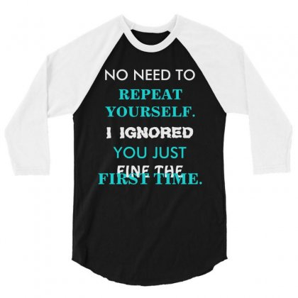 Funny Repeat Yourself 3/4 Sleeve Shirt Designed By Joo Joo Designs