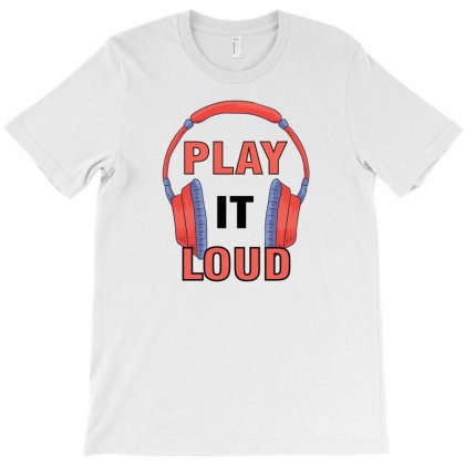 Play It Loud T-shirt Designed By Designsbymallika